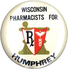 1968 Democratic presidential candidate Hubert H. Humphrey graduated from the Capitol College of Pharmacy in Denver in 1933 and later worked as a pharmacist before entering politics. Button from the Oklahoma state University Edna Mae Phelps Political Collection