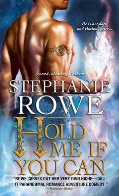 ☆ Hold Me If You Can: Soulfire Series - Book 3 - By Stephanie Rowe ☆