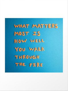 """$25 Charles Bukowski quote """"What matters most is how well you walk through the fire"""" 8x10"""" giclee print of felt cut letters by  Rachel Mayer  #giclee #prints #papercutting #art #quotes #charlesbukowski"""