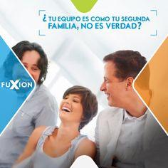 ¿Tu equipo FuXion es como tu segunda familia, no es cierto?