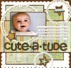 Layout: Cute-A-Tude by Ginger Williamshttp://www.scrapbook.com/gallery/?m=image=1009403=layout=1=64=4#content