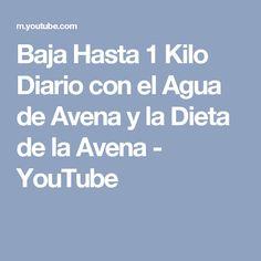 Baja Hasta 1 Kilo Diario con el Agua de Avena y la Dieta de la Avena - YouTube