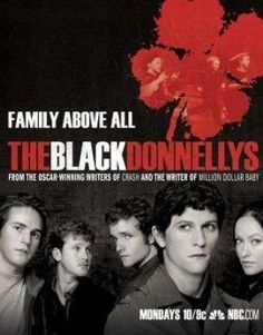 The Black Donnellys - Because today is St. Patrick's Day I figured I had to add this great show to the list. #irish