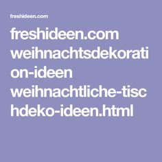 freshideen.com weihnachtsdekoration-ideen weihnachtliche-tischdeko-ideen.html