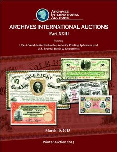 Archives International Auctions - Auction XXXlll - March 10, 2015 Live and Absentee Bidding Available Virtual Catalog :  http://www.archivesinternational.com