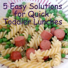 Quick Toddler Lunches w/ choice-of-toppings/fillings for each: Frozen veg/pasta/meat, tortilla rollup, pizza, quesadilla, Salad Bar