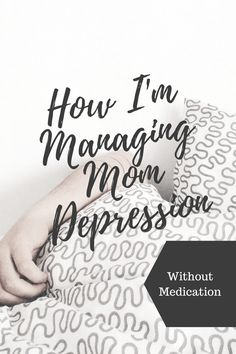 How I'm Managing Mom Depression Without Medication – GrowingSpangs.com