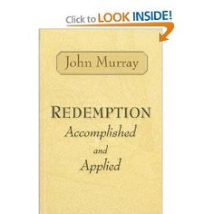 Redemption Accomplished and Applied John Murray