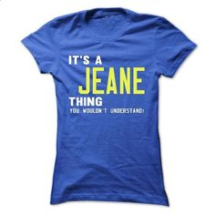 its a JEANE Thing You Wouldnt Understand ! - T Shirt, H - #plaid shirt #tee trinken. GET YOURS => https://www.sunfrog.com/Names/its-a-JEANE-Thing-You-Wouldnt-Understand--T-Shirt-Hoodie-Hoodies-YearName-Birthday-40882527-Ladies.html?68278