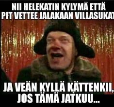 Kylmä Funny Memes, Jokes, Funny Photos, Funniest Photos, Cool Pictures, Motivation, Sayings, Life, Fictional Characters