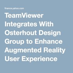 TeamViewer Integrates With Osterhout Design Group to Enhance Augmented Reality User Experience