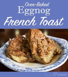 Oven Baked Eggnog French Toast | www.cupcakesandcrowbars.com @cupcakescrowbar