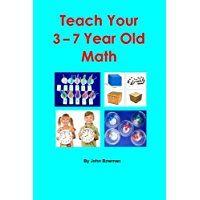 Teach Your 3-7 Year Old Math