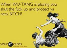 Looove me some wu - tang!
