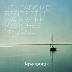 He leads me beside still waters.he restores my soul Biblical Quotes, Religious Quotes, Faith Quotes, Life Quotes, Tobymac Speak Life, Simplicity Quotes, Beside Still Waters, Bubble Quotes, Magic Quotes