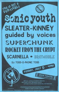 deve ter sido ótimo!  GigPosters.com - Sonic Youth - Sleater-kinney - Guided By Voices - Superchunk - Rocket From The Crypt - Scarnella - Bratmobile