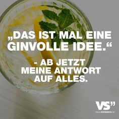 """Visual Statements® """"this is a good idea."""" -From now my answer to everything. Sayings / Quo Abs Quotes, Food Quotes, Girl Quotes, Funny Quotes, Drink Tumblr, Frienship Quotes, Be Still Tattoo, Self Love Books, Healthy Starbucks Drinks"""