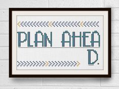 Plan Ahead Modern Funny Cross Stitch Pattern Wall Art by LindyStitches on Etsy https://www.etsy.com/listing/220083918/plan-ahead-modern-funny-cross-stitch