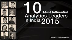 Analytics continues to be a growing area; fetching measurable value to organizations and creating thousands of new jobs. Wherever we are in the adoption cycle for analytics, we owe it to the leaders for bringing us to this stage.  Every year we identify the leaders that best exemplify the data-driven ideal for today's decision economy. Here is a list of the top 10 visionaries and executives who made the biggest impact on the Indian analytics industry last year.
