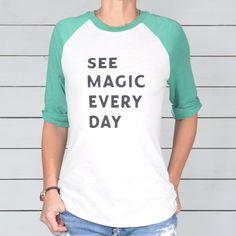 See Magic Every Day - Baseball Tee
