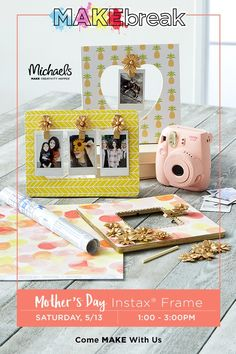 """MAKE Mom's Day at Michaels MAKEBreak event! Join us Saturday, 5/13 from 1 PM-3 PM (local standard time) where you can customize your favorite memories with Mom using Michaels unfinished frames. Plus, don't forget to put on your """"picture day best""""; we'll be snapping frame-worthy pics with Fujifilm Instax!"""