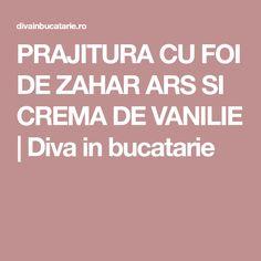 PRAJITURA CU FOI DE ZAHAR ARS SI CREMA DE VANILIE | Diva in bucatarie