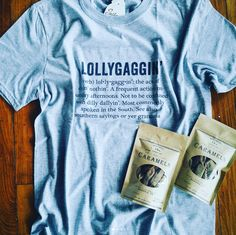Because we all love to Lollygag every now and again!  Southern sayings and Southern Caramels!  Clover Home and Hash style!