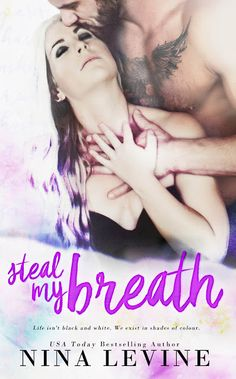 Books,Chocolate and Lipgloss: ❤❤ COVER REVEAL + EXCERPT + GIVEAWAY - Steal My Breath by Nina Levine ❤❤