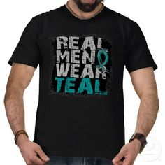 "Ovarian Cancer ""Real Men Wear Teal"" Shirt  My husband does all the time!  He gets asked more about his color choice than I do. :-)   #ToptoBottom #WearTeal #Belabumbum"