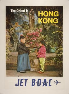 The Orient is Hong Kong, Jet BOAC Tourism Poster 1960s - http://retrographik.com/the-orient-is-hong-kong-jet-boac-tourism-poster-1960s/ - advertisement, children, china, classic, high resolution, Hong Kong, jet, old, orient, poster, retro, travel, vintage