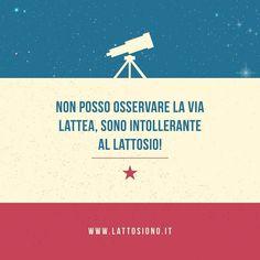 Non posso osservare la Via Lattea sono intollerante al lattosio! #senzalattosio by lattosiono