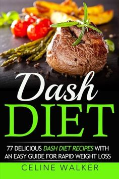 Dash Diet 77 Delicious Dash Diet Recipes with an Easy Guide for Rapid Weight Loss >>> Check this awesome product by going to the link at the image.