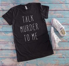 Talk Murder To Me True AY, This t-shirt is Made To Order, one by one printed so we can control the quality. Funny Shirt Sayings, Shirts With Sayings, Cute Shirts, Funny Shirts, True Crime, Shirt Designs, Graphic Tees, Cute Outfits, Diys