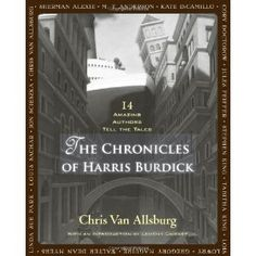 The Chronicles of Harris Burdick.   Van Allsburg and 13 other authors (including Kate DiCamillo, Stephen King, Lois Lowry, Louis Sachar, etc.) have written mysterious and poignant tales to accompany the images.    PLUS an AMAZING activity to do with the Mysteries of Harris Burdick - students in the dark gym with their flashlights looking at the pages/ creating tableaux