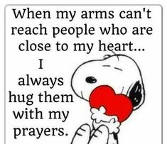snoopy and hugs Hug Quotes, Prayer Quotes, My Prayer, Life Quotes, Prayer For A Friend, Lucky Quotes, Qoutes, Snoopy Love, Charlie Brown And Snoopy