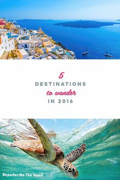 Five Destinations to wander in 2016. One destination per continent !  Europe - Asia - Africa - Oceania and Americas