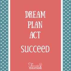 """""""A #dream written down with a date becomes a GOAL.   A goal broken down into STEPS becomes a #plan.  A plan backed by #ACTION makes your dreams come true."""" ~Greg S. Reid   #Succeed"""