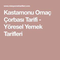 Kastamonu Omaç Çorbası Tarifi - Yöresel Yemek Tarifleri