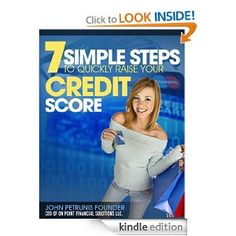 Amazon.com: 7 Steps To Quickly Boost Your Credit Score - A Crash Course In Credit Repair The Easy Way eBook: John Petrunis: Kindle Store