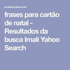 frases para cartão de natal - Resultados da busca Imali Yahoo Search