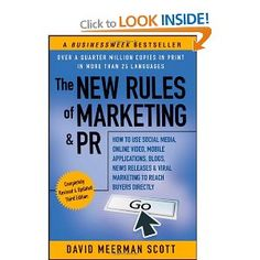 The New Rules of Marketing & PR: How to Use Social Media, Online Video, Mobile Applications, Blogs, News Releases, and Viral Marketing to Reach Buyers ... & PR: How to Use Social Media, Blogs,: Amazon.co.uk: David Meerman Scott: Books