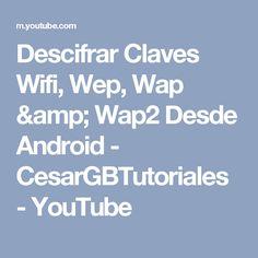 Descifrar Claves Wifi, Wep, Wap & Wap2 Desde Android - CesarGBTutoriales - YouTube