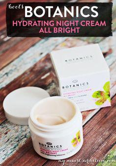 Boots Botanics All Bright Hydrating Night Cream - www.mynewestaddiction.com #skincare #beauty #nightcream