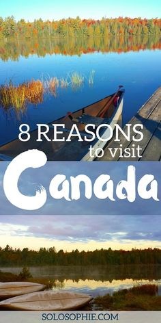 8 reasons to visit canada