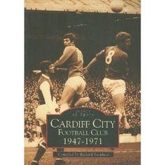 Cardiff City AFC, 1947-71 (Archive Photographs)