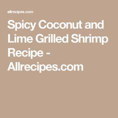 Spicy Coconut and Lime Grilled Shrimp Recipe - Allrecipes.com