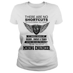 THERE ARE NO SHORTCUTS TO MASTERING MY CRAFT MINING ENGINEER T-SHIRT, HOODIE==►►CLICK TO ORDER SHIRT NOW #mining #engineer #CareerTshirt #Careershirt #SunfrogTshirts #Sunfrogshirts #shirts #tshirt #tshirts #hoodies #hoodie #sweatshirt #fashion #style