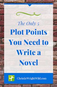 The Only 5 Plot Points You Need to Write a Novel || The Marthod Method of Plotting, the archplot type, the hero's journey, the classic plot, the three-act structure, www.christiewrightwild.com