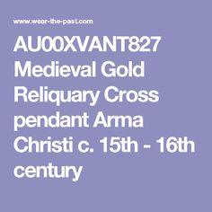 AU00XVANT827 Medieval Gold Reliquary Cross pendant Arma Christi c. 15th - 16th century