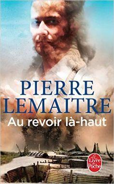 Amazon.fr - Au revoir là-haut - Prix Goncourt 2013 - Pierre Lemaitre - Livres